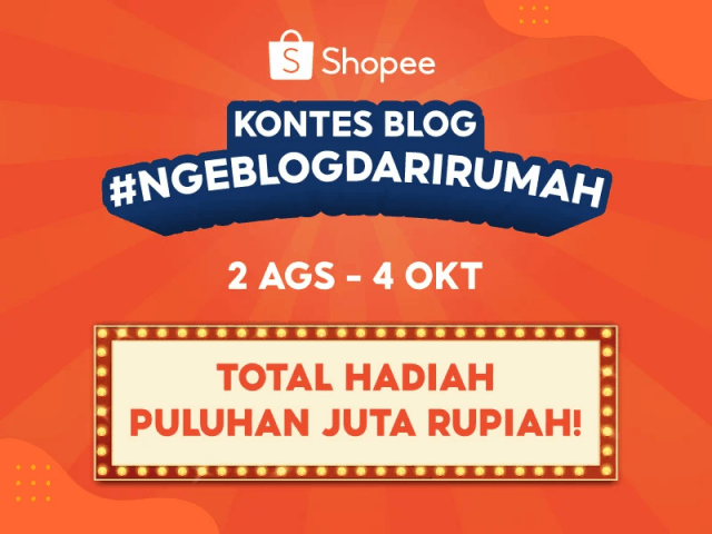 Yuk, Ikuti Kontes Blog Shopee #NgeBlogDariRumah dan Nikmati Manfaat Menulis Blog!, Kontes Shopee Blog #NgeBlogDariRumah